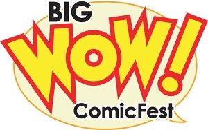 Big Wow ComicFest!